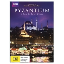Byzantium - A Tale of Three Cities