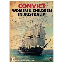 Convict Women & Children in Australia DVD