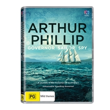 Arthur Phillip - Governer, Sailor, Spy