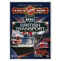 100 Years of British Transport Then & Now